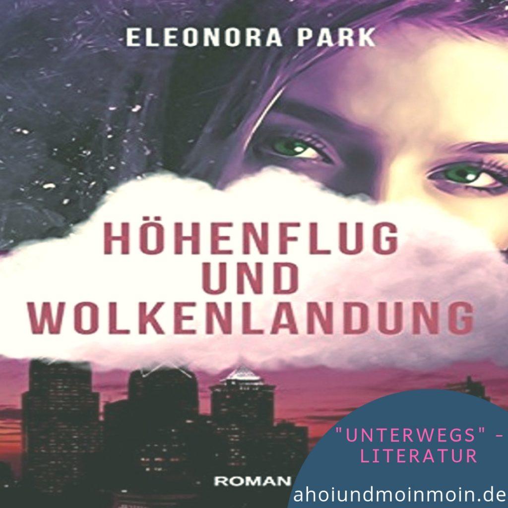 """Buch-Tipp """"Höhenflug und Wolkenlandung"""" von Eleonora Park ~ Ahoi und Moin Moin"""