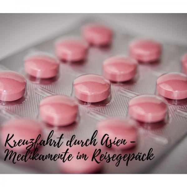 Kreuzfahrt durch Asien – Medikamente im Reisegepäck
